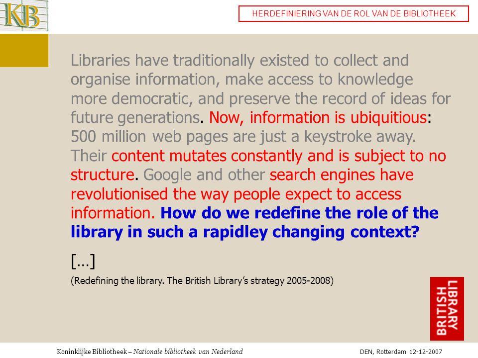 Koninklijke Bibliotheek – Nationale bibliotheek van Nederland INFORMATIE RUIMTE KB NL EU WERELD DEN, Rotterdam 12-12-2007