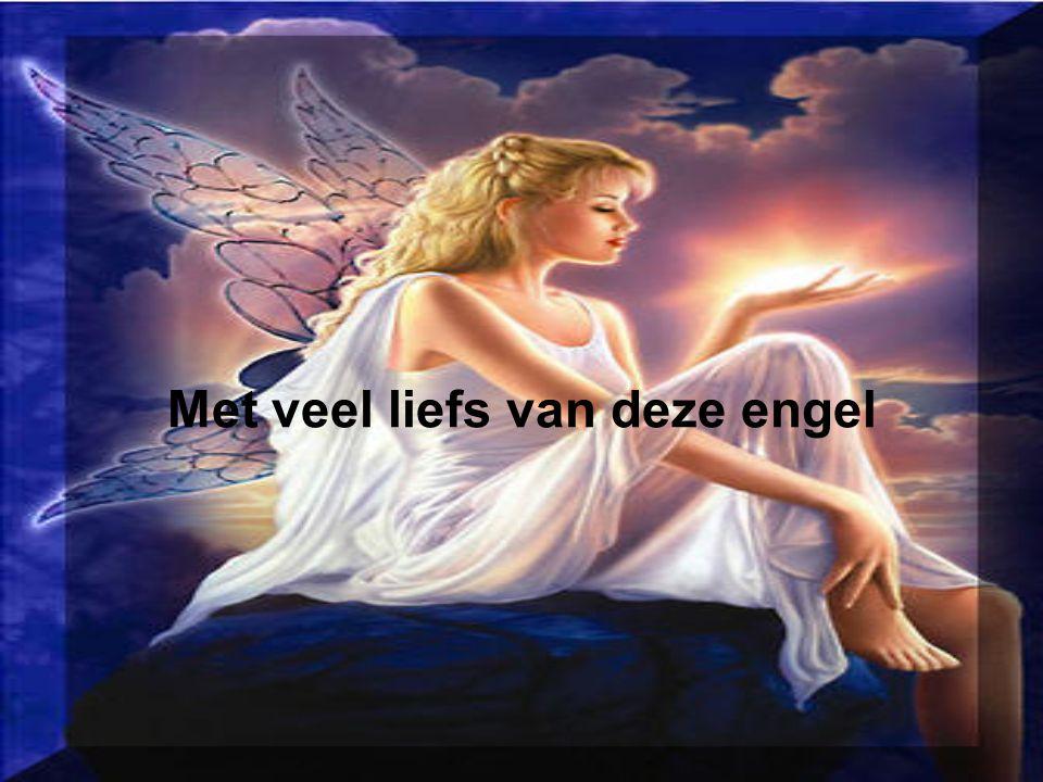 Met veel liefs van deze engel