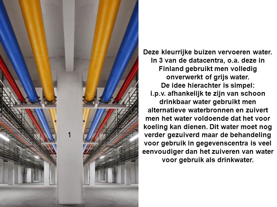 Deze kleurrijke buizen vervoeren water. In 3 van de datacentra, o.a.