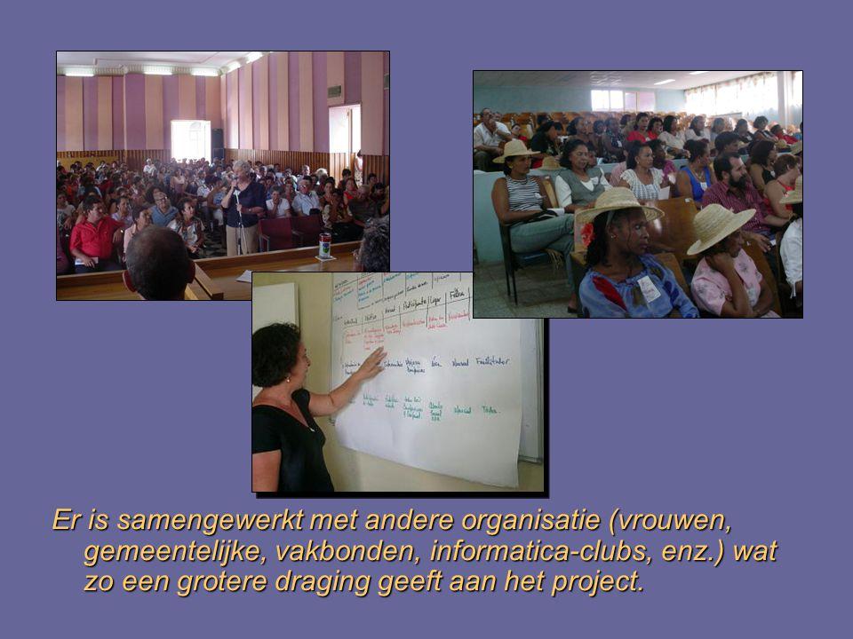 Er is samengewerkt met andere organisatie (vrouwen, gemeentelijke, vakbonden, informatica-clubs, enz.) wat zo een grotere draging geeft aan het project.