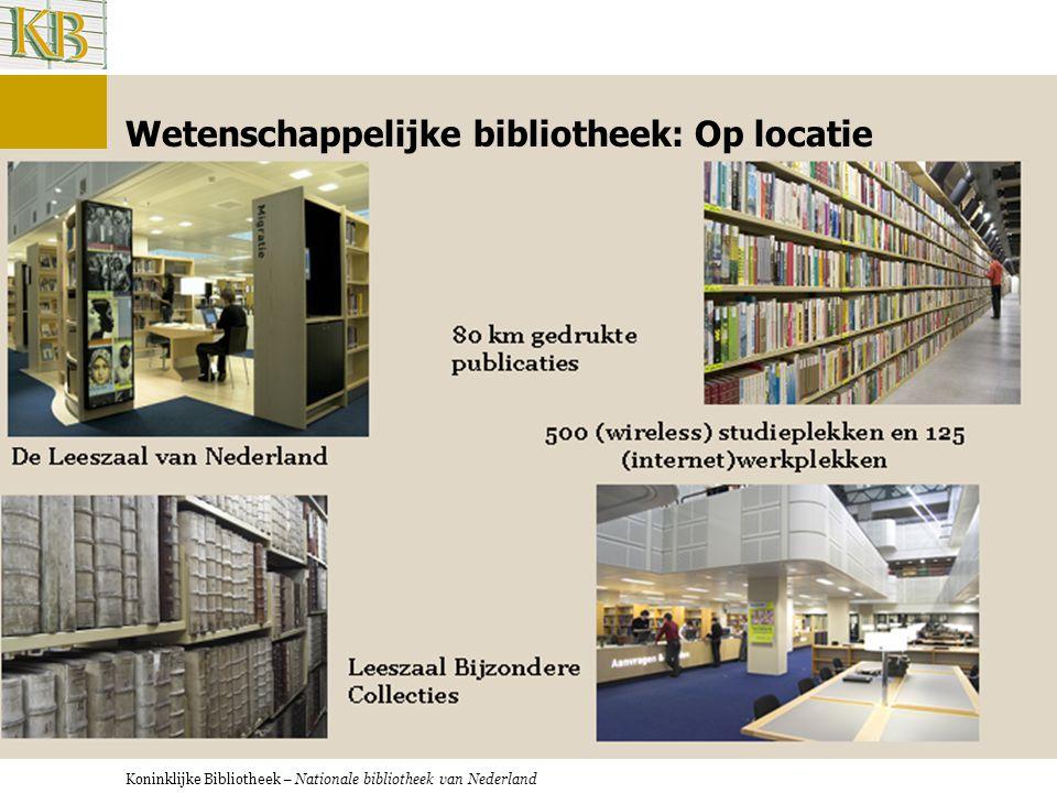 Koninklijke Bibliotheek – Nationale bibliotheek van Nederland Koninklijke Bibliotheek, Nationale Bibliotheek van Nederland Massa  W etenschappelijk onderzoek, cultureel publiek  Meer de inhoud (informatie), minder de vorm.