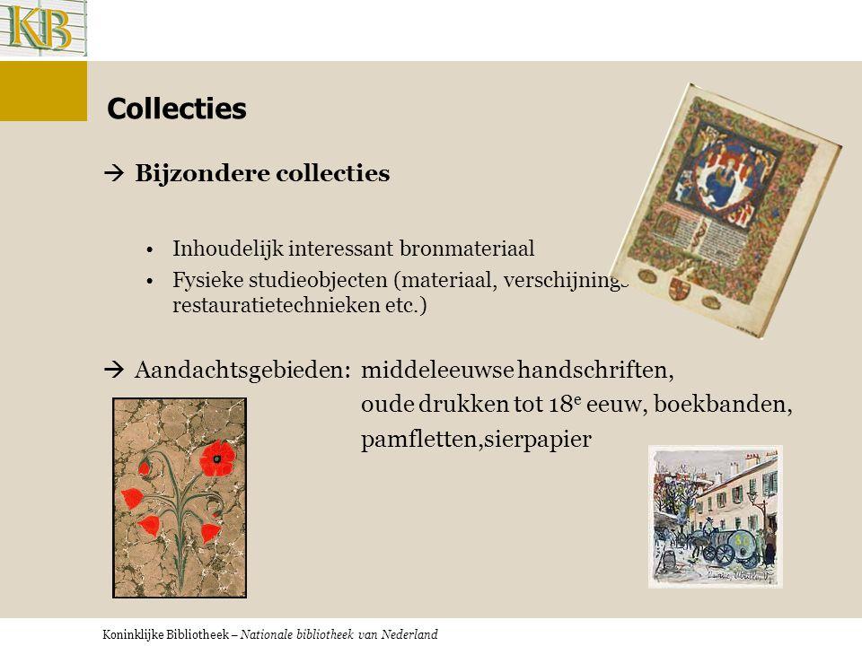 Koninklijke Bibliotheek – Nationale bibliotheek van Nederland Culturele instelling: Virtueel Webexposities Speciale uitgaven Het Geheugen van Nederland: bibliotheken, archieven & musea