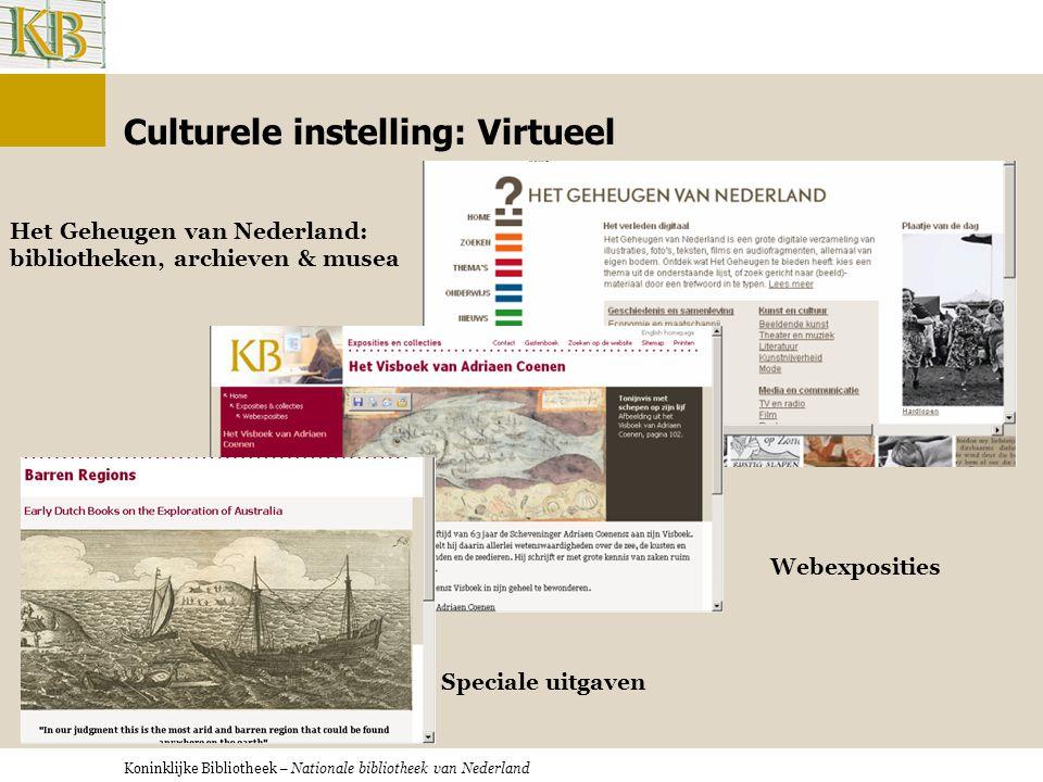Koninklijke Bibliotheek, Nationale Bibliotheek van Nederland CULTUREEL EN WETENSCHAPPELIJK ERFGOED