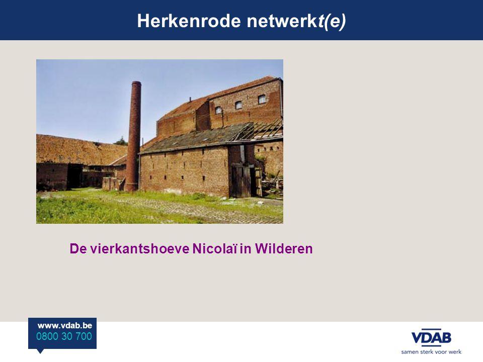 Herkenrode netwerkt(e) www.vdab.be 0800 30 700 De vierkantshoeve Nicolaï in Wilderen