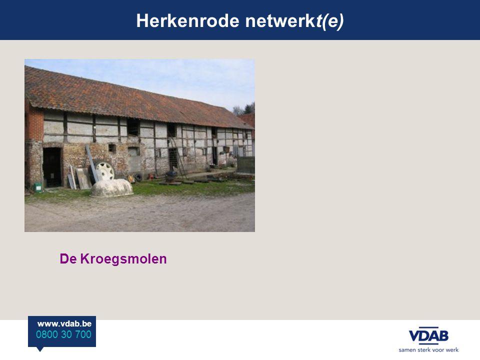 Herkenrode netwerkt(e) www.vdab.be 0800 30 700 De Kroegsmolen