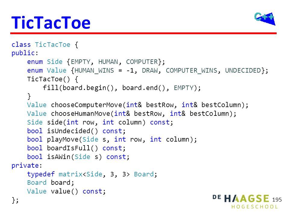 TicTacToe class TicTacToe { public: enum Side {EMPTY, HUMAN, COMPUTER}; enum Value {HUMAN_WINS = -1, DRAW, COMPUTER_WINS, UNDECIDED}; TicTacToe() { fi