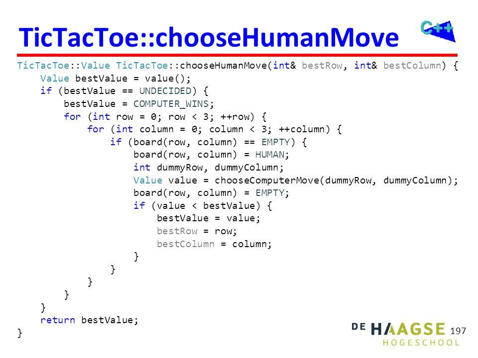 TicTacToe::chooseHumanMove TicTacToe::Value TicTacToe::chooseHumanMove(int& bestRow, int& bestColumn) { Value bestValue = value(); if (bestValue == UN