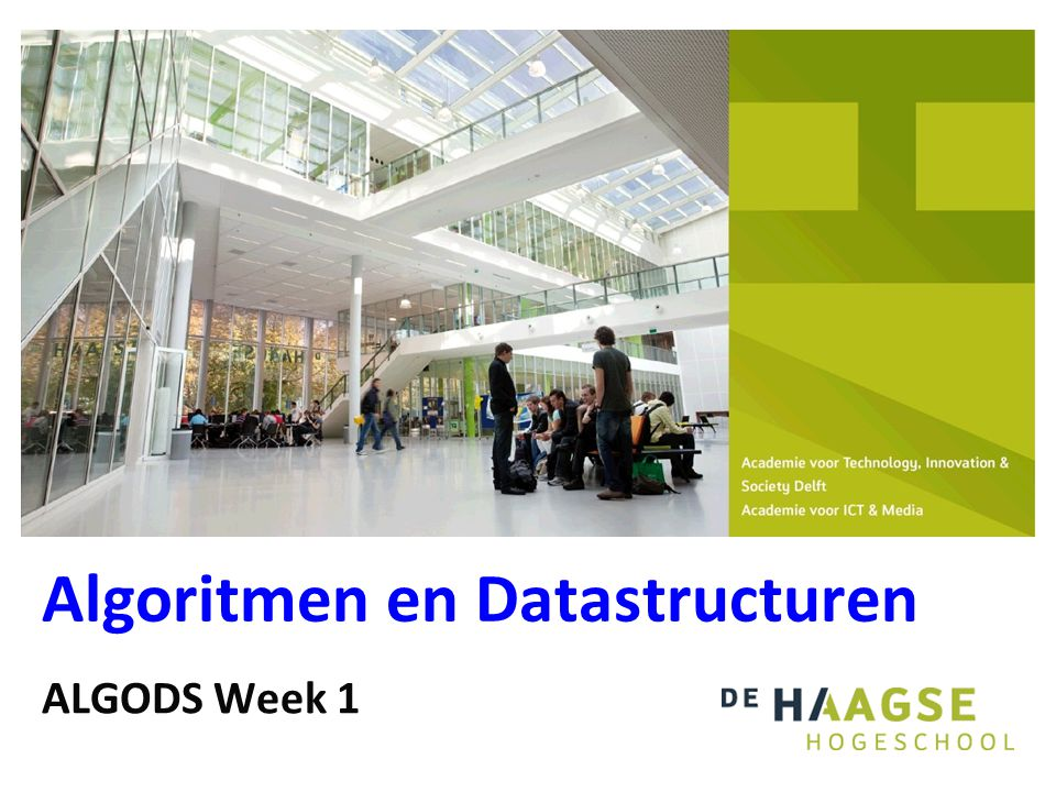 Algoritmen en Datastructuren ALGODS Week 1