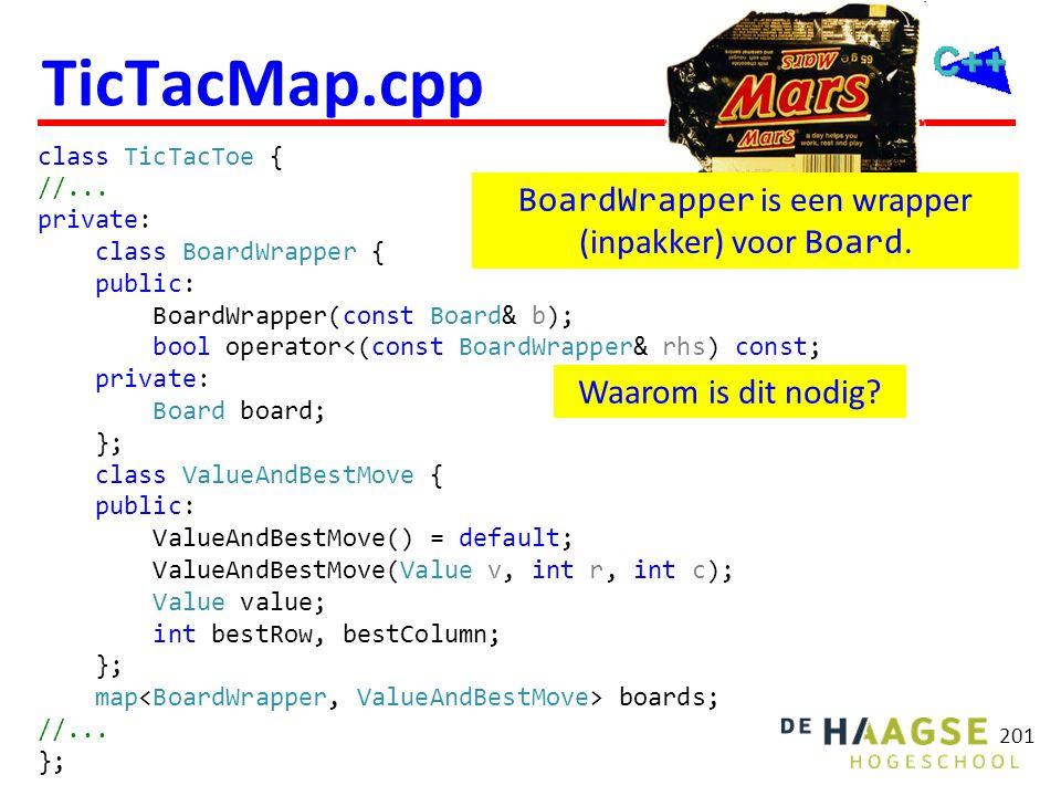 TicTacMap.cpp class TicTacToe { //... private: class BoardWrapper { public: BoardWrapper(const Board& b); bool operator<(const BoardWrapper& rhs) cons