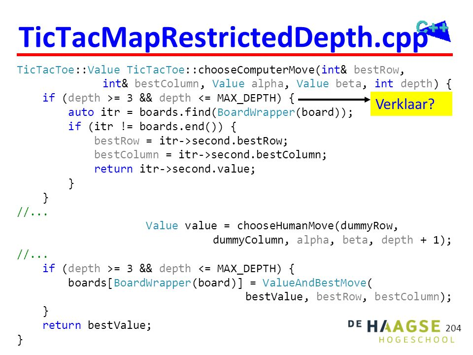 TicTacMapRestrictedDepth.cpp TicTacToe::Value TicTacToe::chooseComputerMove(int& bestRow, int& bestColumn, Value alpha, Value beta, int depth) { if (d
