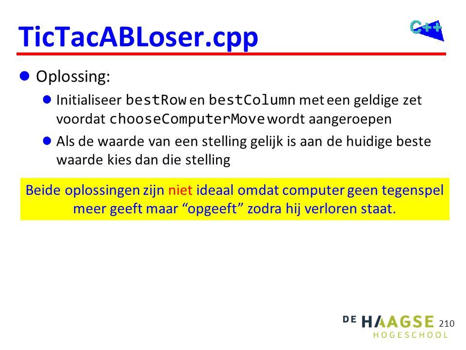 Oplossing:  Initialiseer bestRow en bestColumn met een geldige zet voordat chooseComputerMove wordt aangeroepen  Als de waarde van een stelling ge