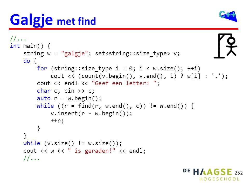 252 Galgje met find //... int main() { string w =