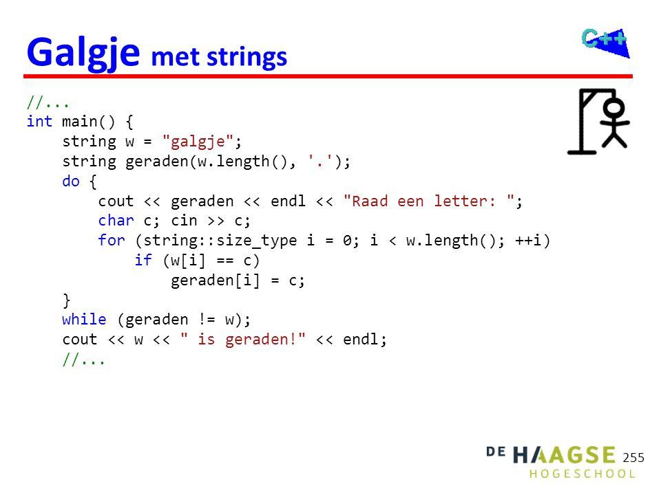 255 Galgje met strings //... int main() { string w =