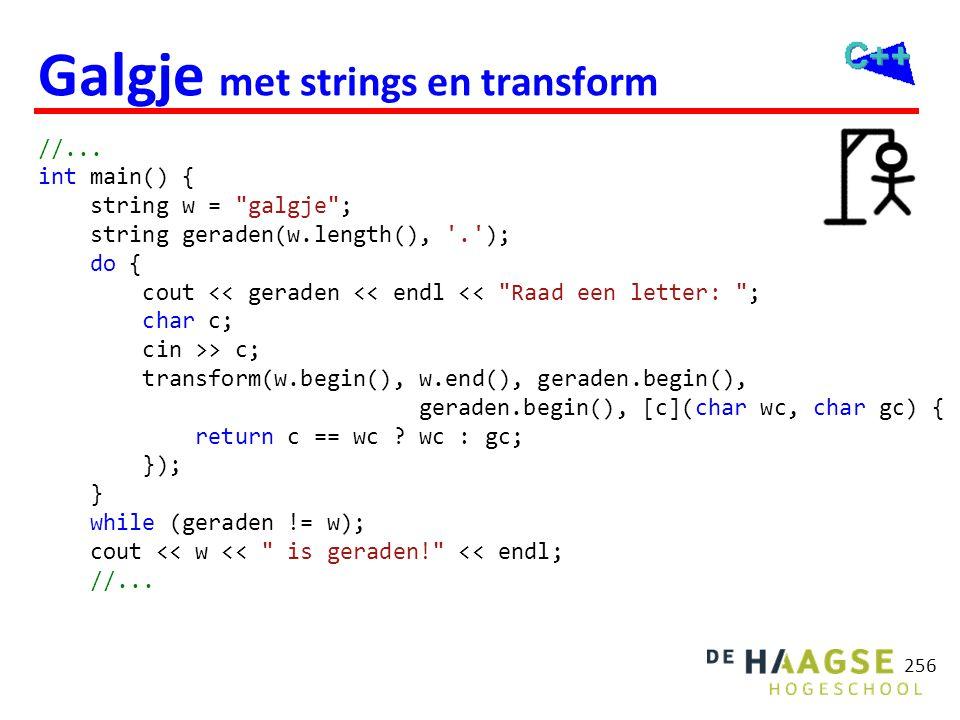 256 Galgje met strings en transform //... int main() { string w =