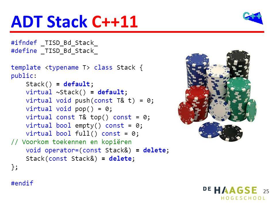 25 ADT Stack C++11 #ifndef _TISD_Bd_Stack_ #define _TISD_Bd_Stack_ template class Stack { public: Stack() = default; virtual ~Stack() = default; virtu