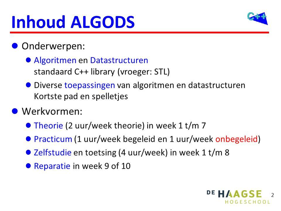 2 Inhoud ALGODS  Onderwerpen:  Algoritmen en Datastructuren standaard C++ library (vroeger: STL)  Diverse toepassingen van algoritmen en datastruct