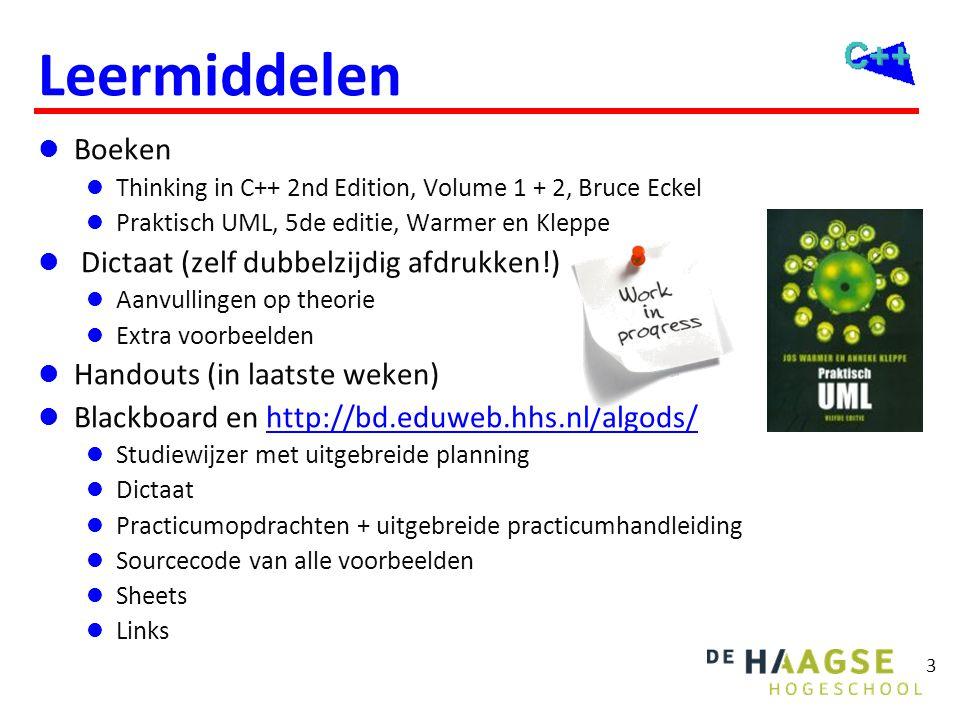 3 Leermiddelen  Boeken  Thinking in C++ 2nd Edition, Volume 1 + 2, Bruce Eckel  Praktisch UML, 5de editie, Warmer en Kleppe  Dictaat (zelf dubbelz
