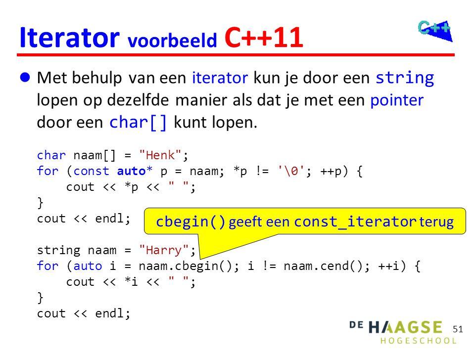 51 Iterator voorbeeld C++11  Met behulp van een iterator kun je door een string lopen op dezelfde manier als dat je met een pointer door een char[] k