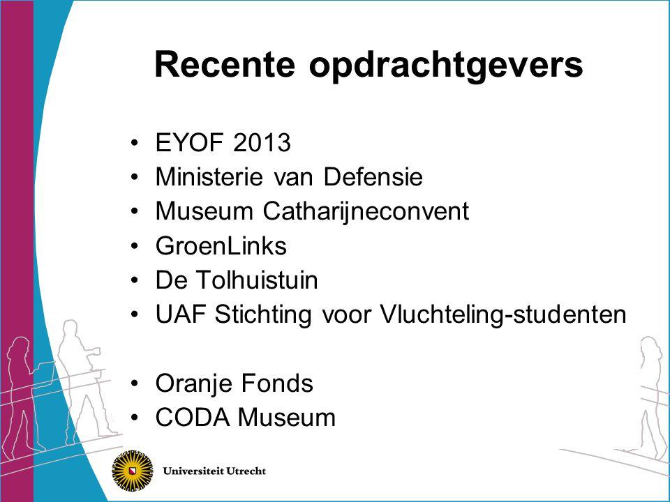 Recente opdrachtgevers •EYOF 2013 •Ministerie van Defensie •Museum Catharijneconvent •GroenLinks •De Tolhuistuin •UAF Stichting voor Vluchteling-studenten •Oranje Fonds •CODA Museum