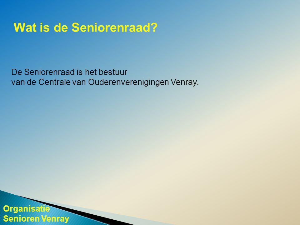 Organisatie Senioren Venray Wat is de Seniorenraad.