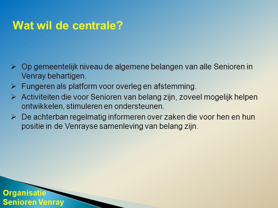 Organisatie Senioren Venray Wat wil de centrale.