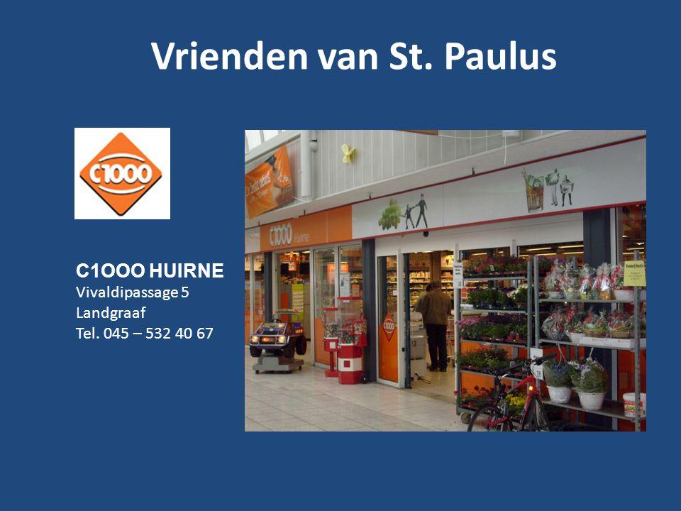 Vrienden van St. Paulus C1OOO HUIRNE Vivaldipassage 5 Landgraaf Tel. 045 – 532 40 67