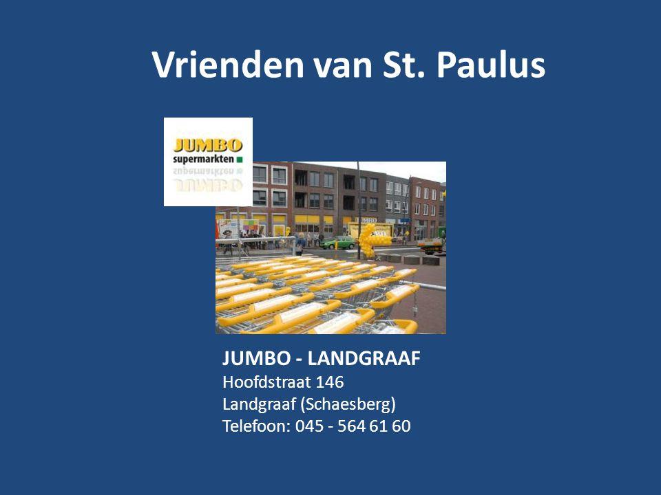 JUMBO - LANDGRAAF Hoofdstraat 146 Landgraaf (Schaesberg) Telefoon: 045 - 564 61 60