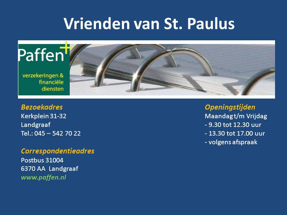 Vrienden van St. Paulus Bezoekadres Kerkplein 31-32 Landgraaf Tel.: 045 – 542 70 22 Correspondentieadres Postbus 31004 6370 AA Landgraaf www.paffen.nl