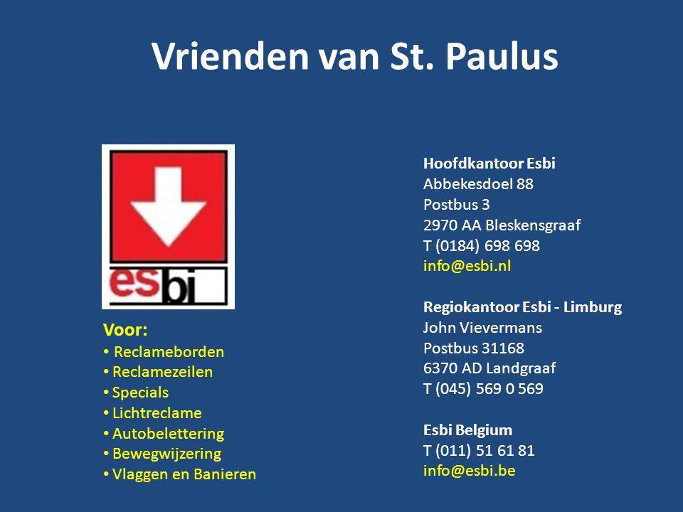 Vrienden van St. Paulus Voor: • Reclameborden • Reclamezeilen • Specials • Lichtreclame • Autobelettering • Bewegwijzering • Vlaggen en Banieren Hoofd