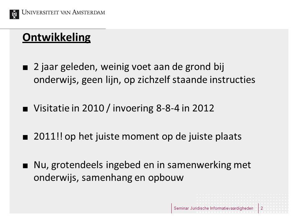 Ontwikkeling 2 jaar geleden, weinig voet aan de grond bij onderwijs, geen lijn, op zichzelf staande instructies Visitatie in 2010 / invoering 8-8-4 in