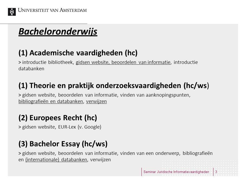 Bacheloronderwijs (1) Academische vaardigheden (hc) > introductie bibliotheek, gidsen website, beoordelen van informatie, introductie databanken (1) T