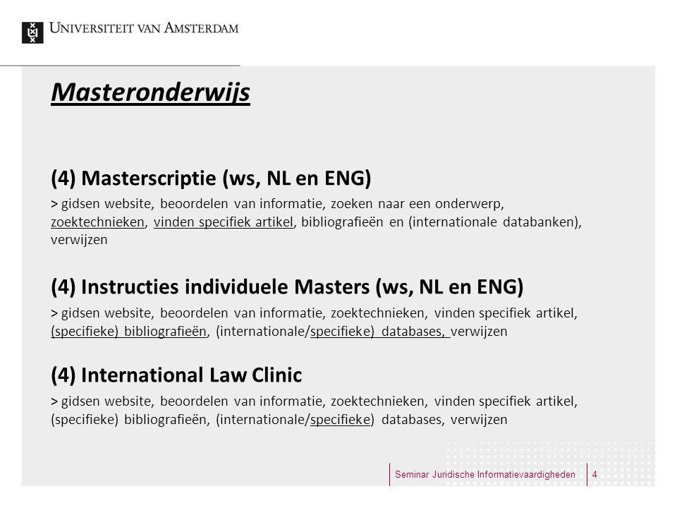 Masteronderwijs (4) Masterscriptie (ws, NL en ENG) > gidsen website, beoordelen van informatie, zoeken naar een onderwerp, zoektechnieken, vinden spec