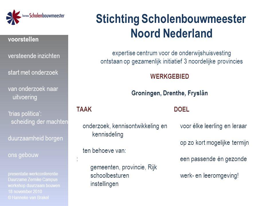 Stichting Scholenbouwmeester Noord Nederland expertise centrum voor de onderwijshuisvesting ontstaan op gezamenlijk initiatief 3 noordelijke provincie