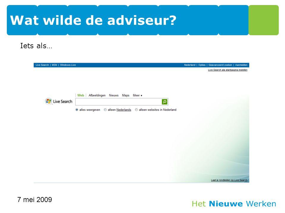 Iets als… Wat wilde de adviseur? 7 mei 2009 15