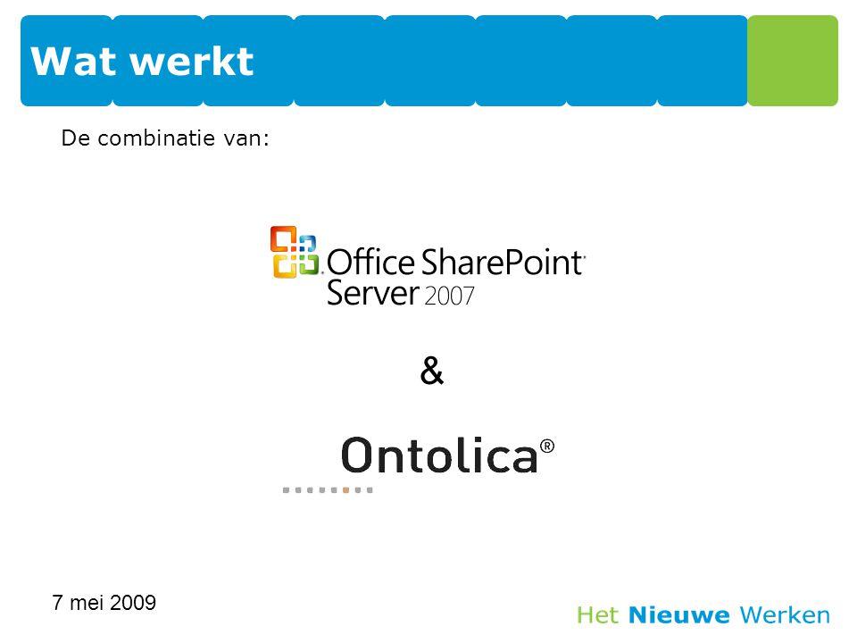 De combinatie van: Wat werkt 7 mei 2009 16 &