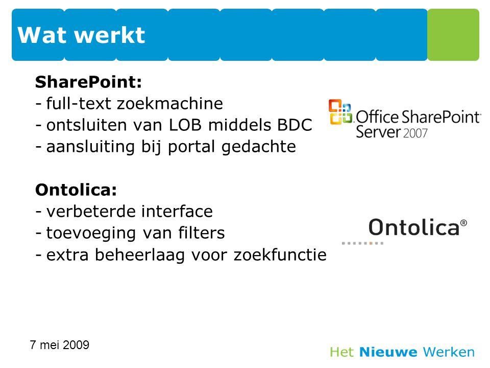 SharePoint: -full-text zoekmachine -ontsluiten van LOB middels BDC -aansluiting bij portal gedachte Ontolica: -verbeterde interface -toevoeging van fi