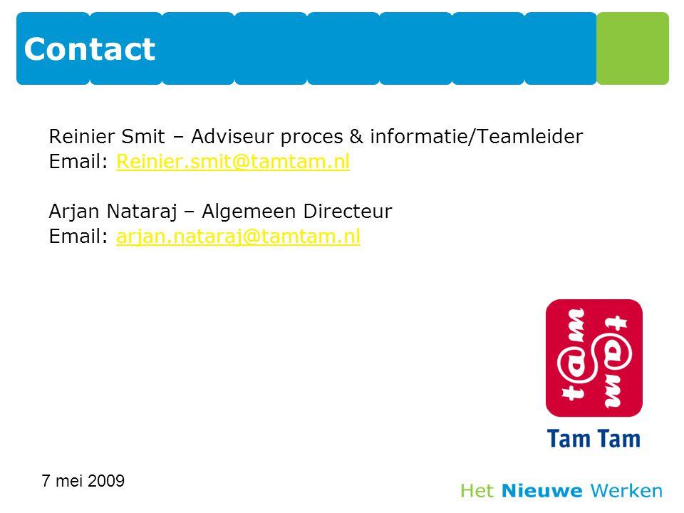 Reinier Smit – Adviseur proces & informatie/Teamleider Email: Reinier.smit@tamtam.nlReinier.smit@tamtam.nl Arjan Nataraj – Algemeen Directeur Email: arjan.nataraj@tamtam.nlarjan.nataraj@tamtam.nl Contact 7 mei 2009 31