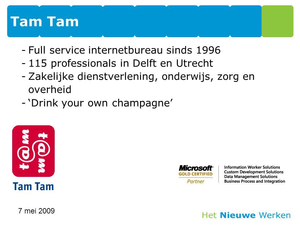 -Full service internetbureau sinds 1996 -115 professionals in Delft en Utrecht -Zakelijke dienstverlening, onderwijs, zorg en overheid -'Drink your own champagne' Tam 7 mei 2009 5