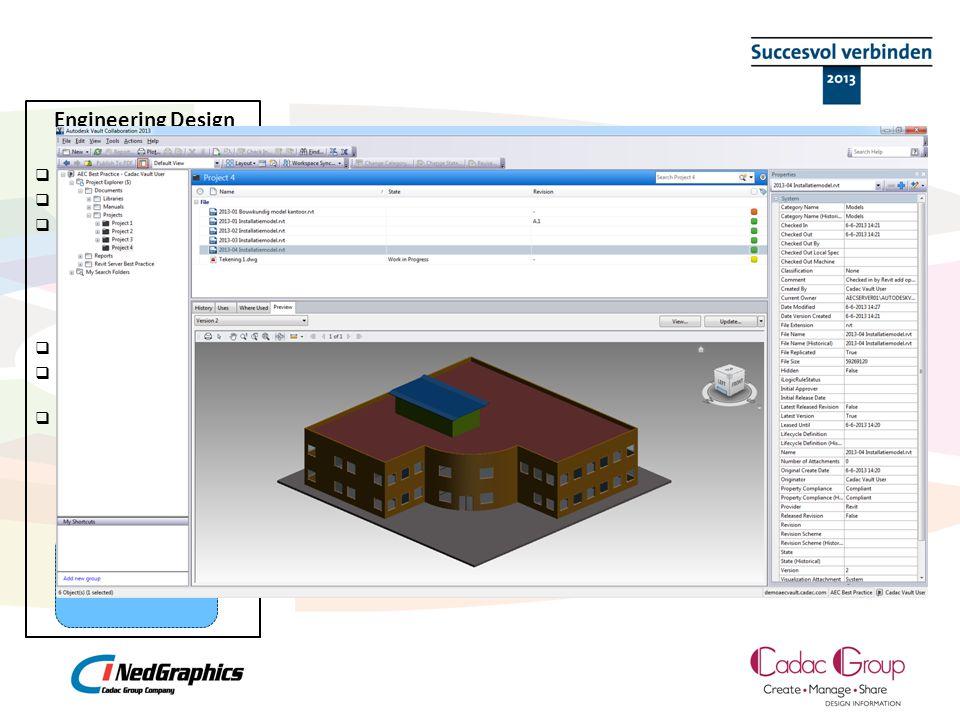 Engineering Design Management  Grootte (3D) bestanden  Complexe structuur  BIM  Design tools  Discipline specifieke applicaties  Hechte integratie met CAD  Inventor (Mechanical)  Revit (Architecture)  Civil 3D  Autodesk Plant Autodesk Vault
