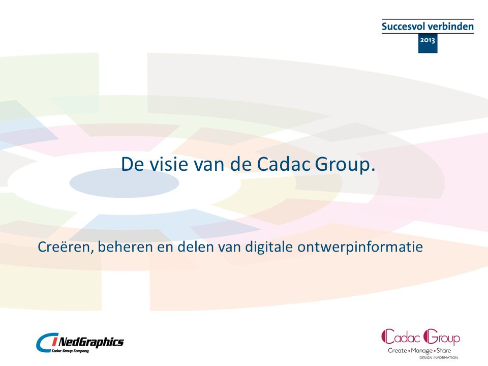 De visie van de Cadac Group. Creëren, beheren en delen van digitale ontwerpinformatie