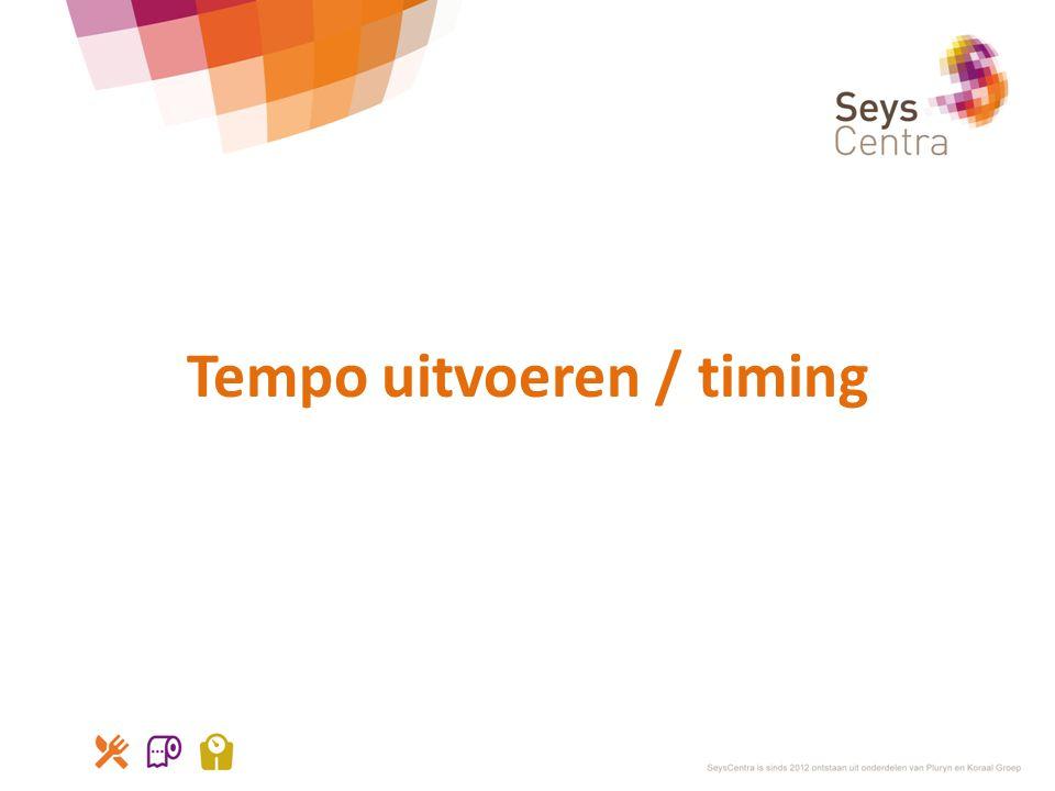 Tempo uitvoeren / timing