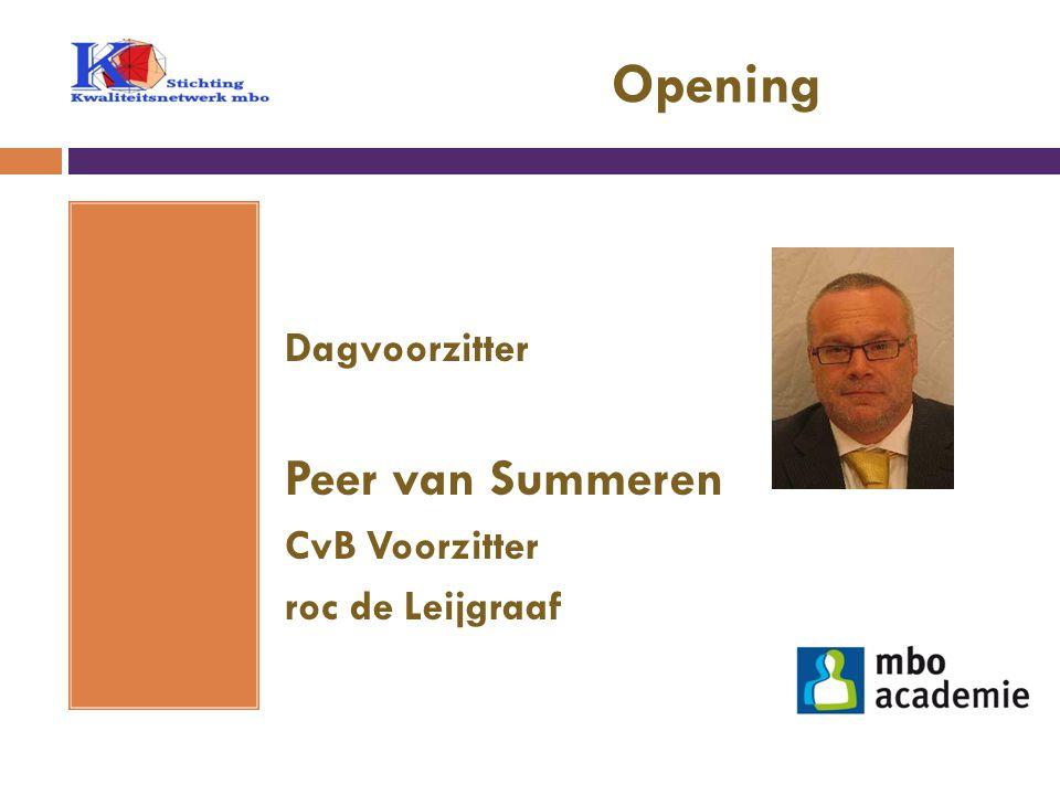 Opening Dagvoorzitter Peer van Summeren CvB Voorzitter roc de Leijgraaf