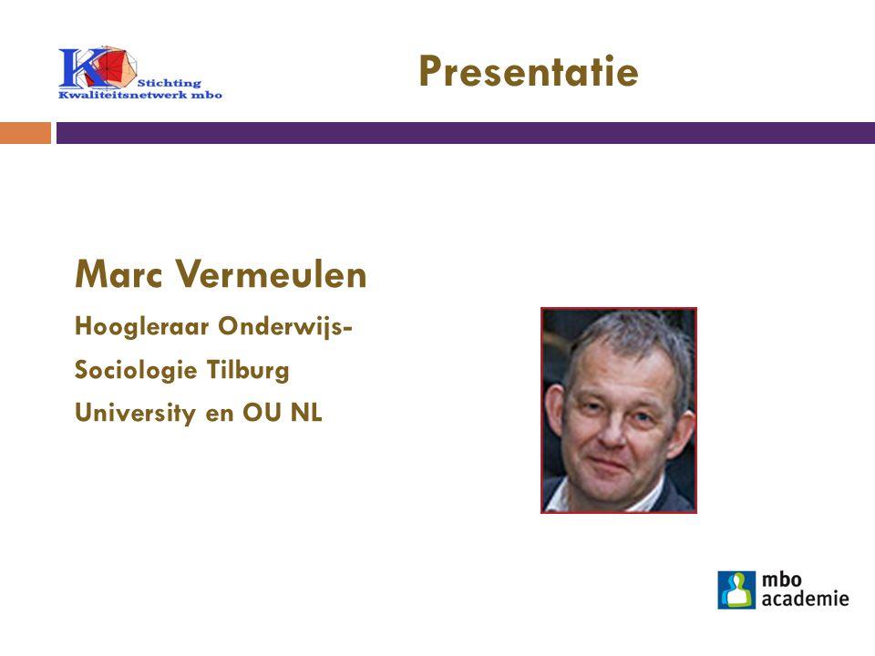 Presentatie Marc Vermeulen Hoogleraar Onderwijs- Sociologie Tilburg University en OU NL