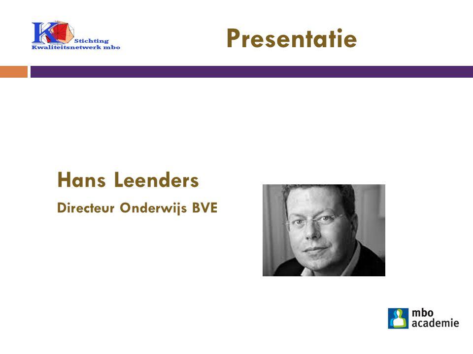 Presentatie Hans Leenders Directeur Onderwijs BVE