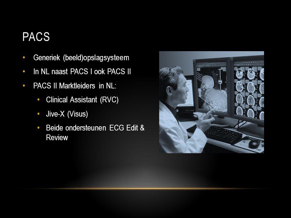 PACS • Generiek (beeld)opslagsysteem • In NL naast PACS I ook PACS II • PACS II Marktleiders in NL: • Clinical Assistant (RVC) • Jive-X (Visus) • Beide ondersteunen ECG Edit & Review