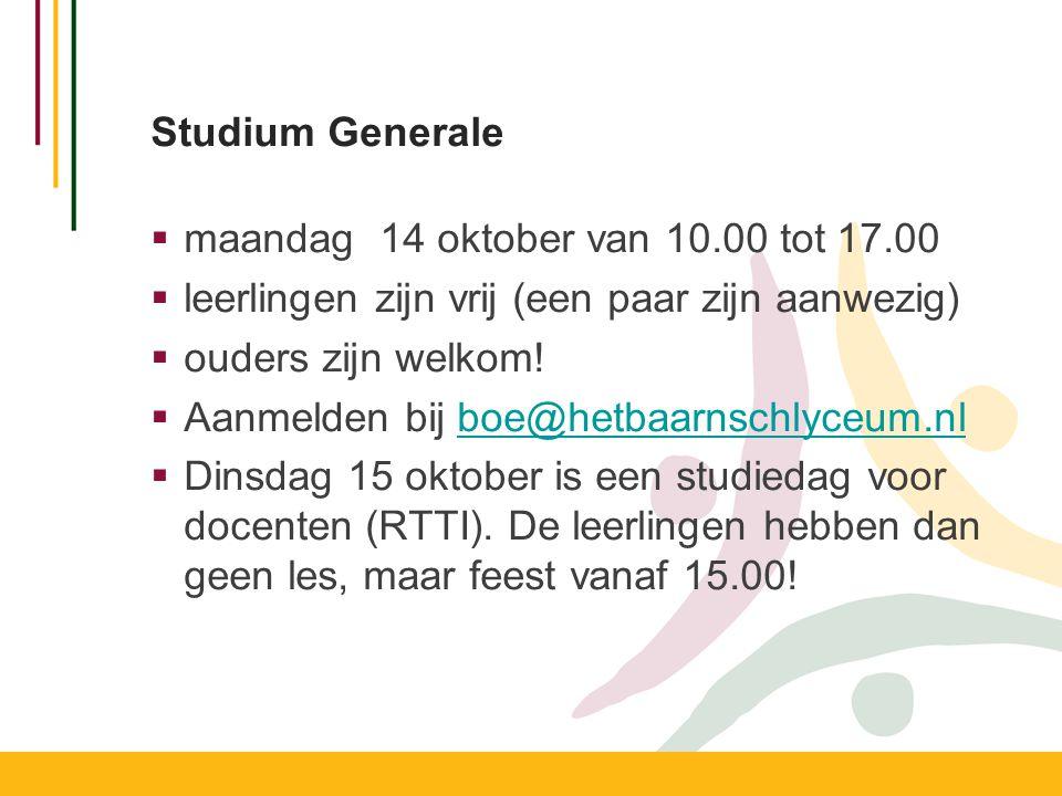 Studium Generale  maandag 14 oktober van 10.00 tot 17.00  leerlingen zijn vrij (een paar zijn aanwezig)  ouders zijn welkom.