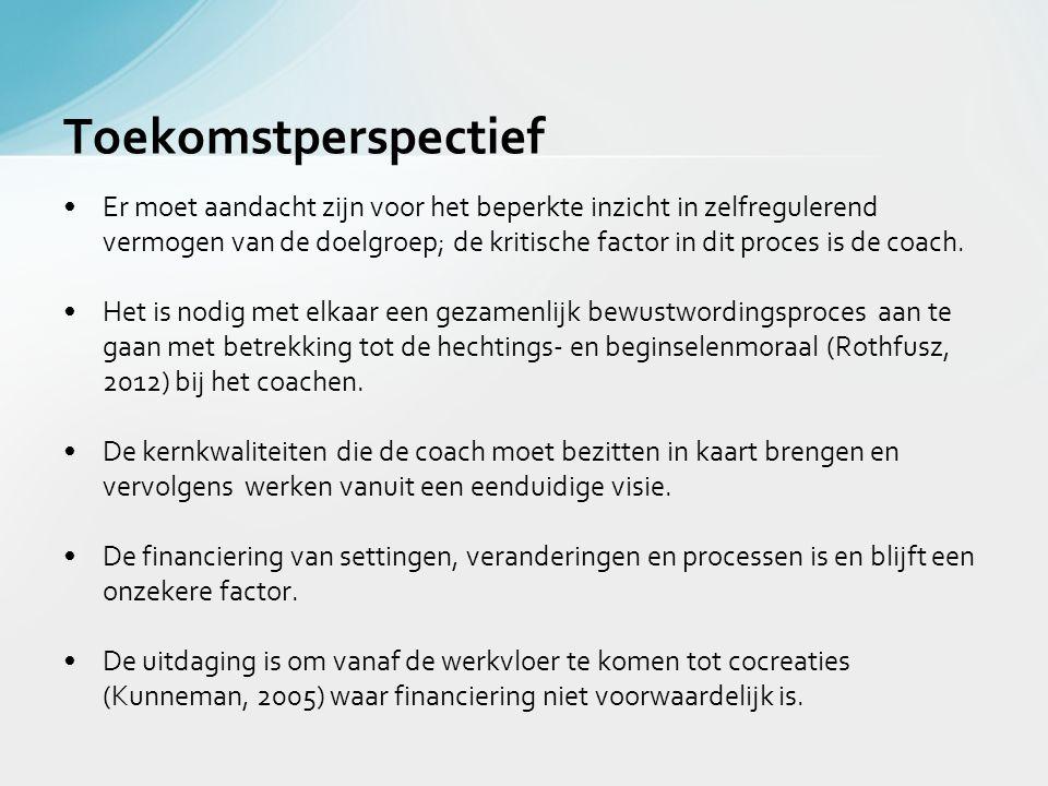 •Er moet aandacht zijn voor het beperkte inzicht in zelfregulerend vermogen van de doelgroep; de kritische factor in dit proces is de coach. •Het is n
