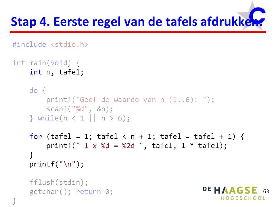 63 Stap 4. Eerste regel van de tafels afdrukken. #include int main(void) { int n, tafel; do { printf(