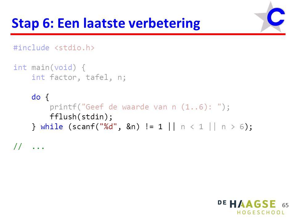 65 Stap 6: Een laatste verbetering #include int main(void) { int factor, tafel, n; do { printf(