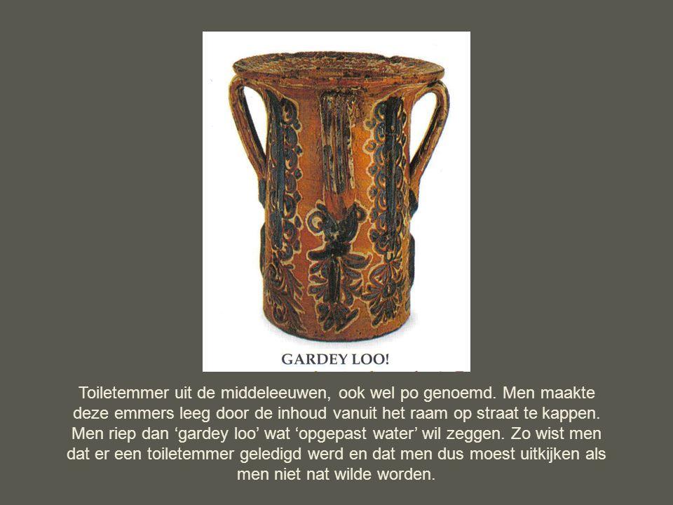 Toiletemmer uit de middeleeuwen, ook wel po genoemd.
